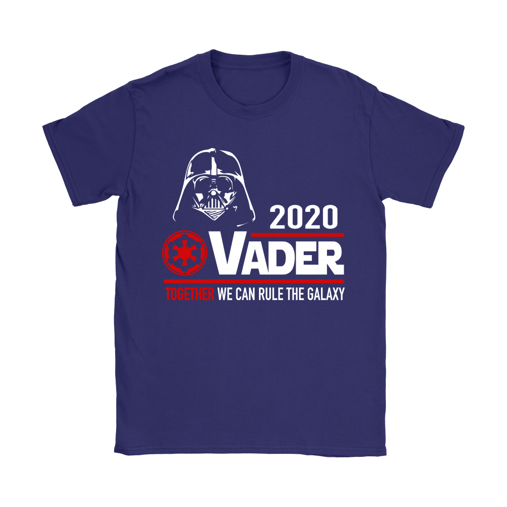 2020 Vader Together We Can Rule The Galaxy Star Wars Shirts 9