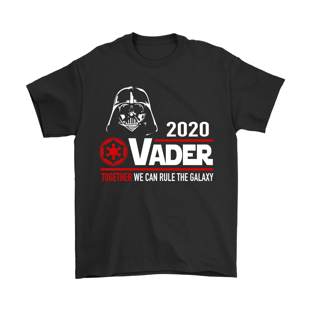 2020 Vader Together We Can Rule The Galaxy Star Wars Shirts 1