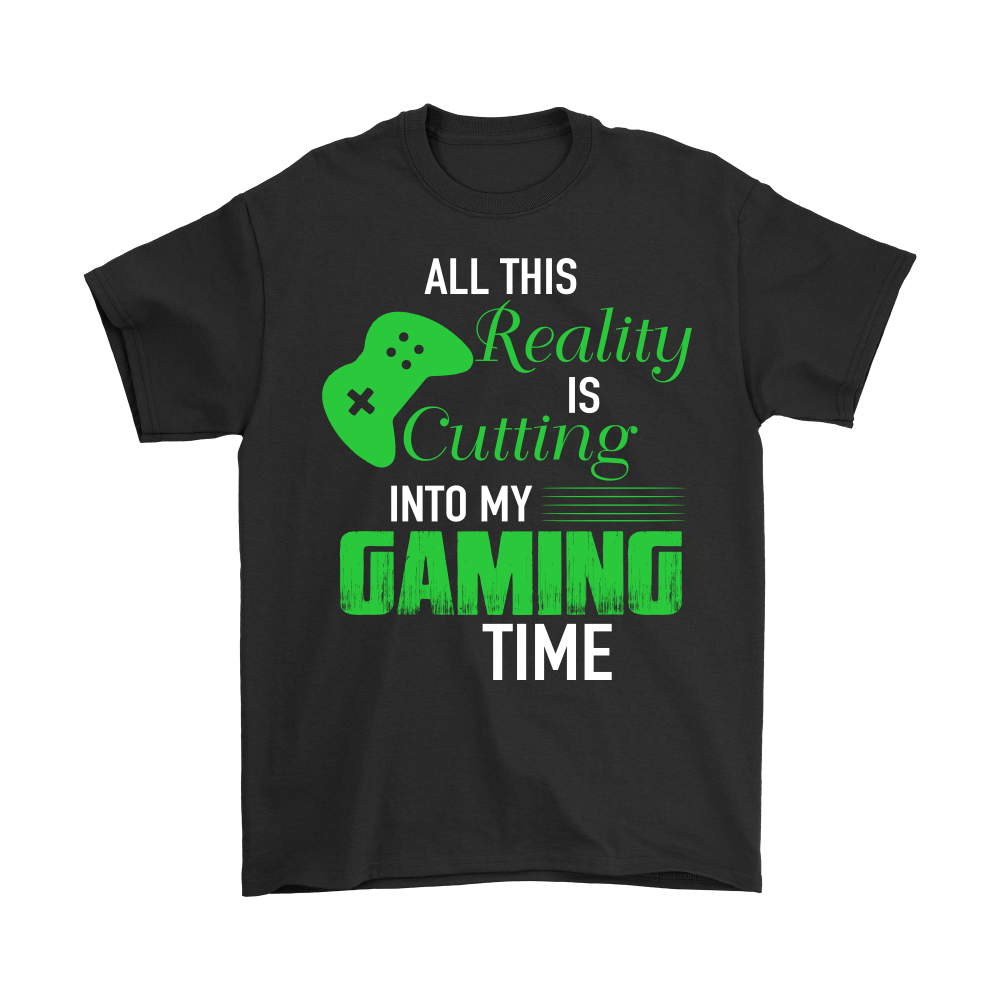 All This Reality Cutting Into My Gaming Time Shirts 1