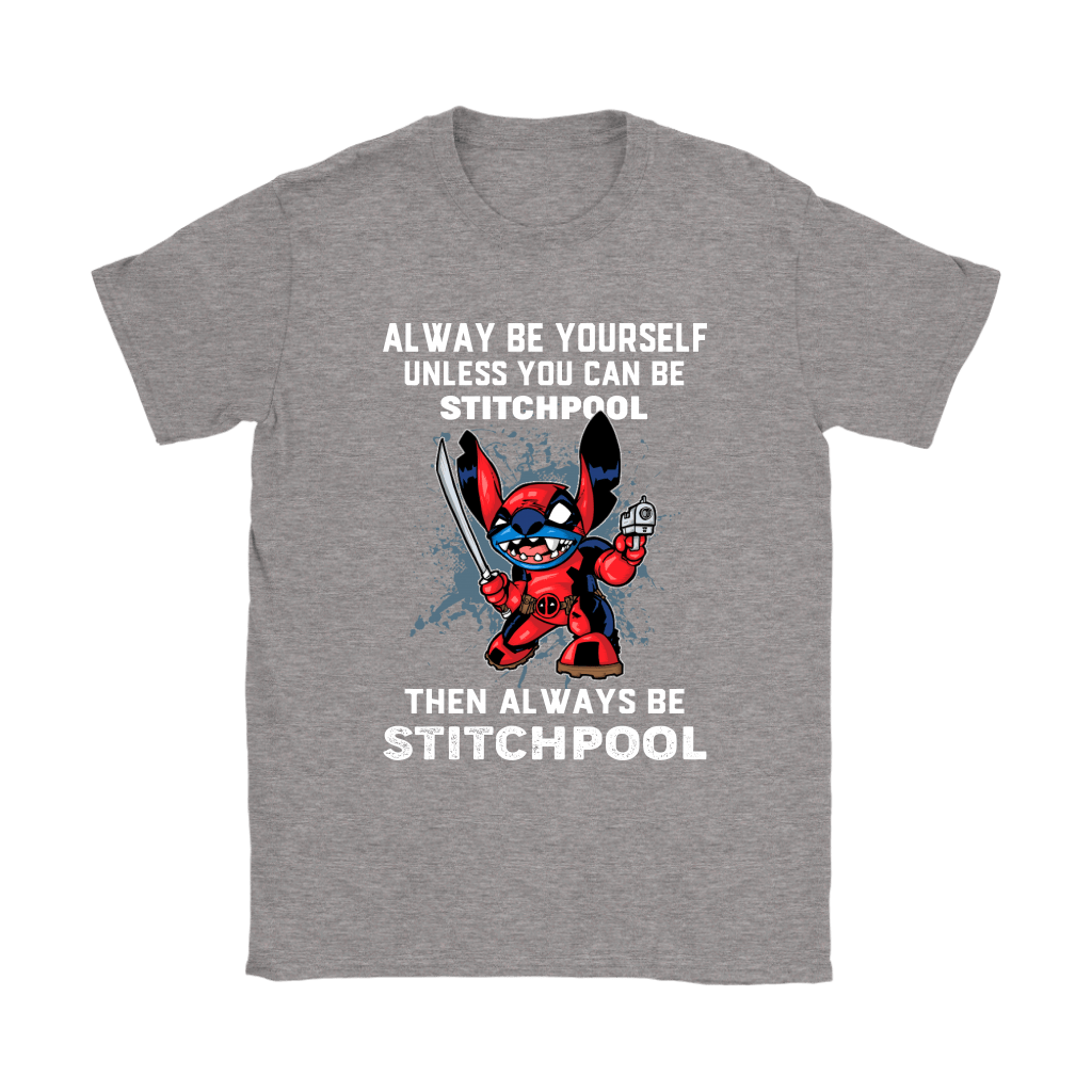 Alway Be Yourself Unless You Can Stitchpool Shirts 13