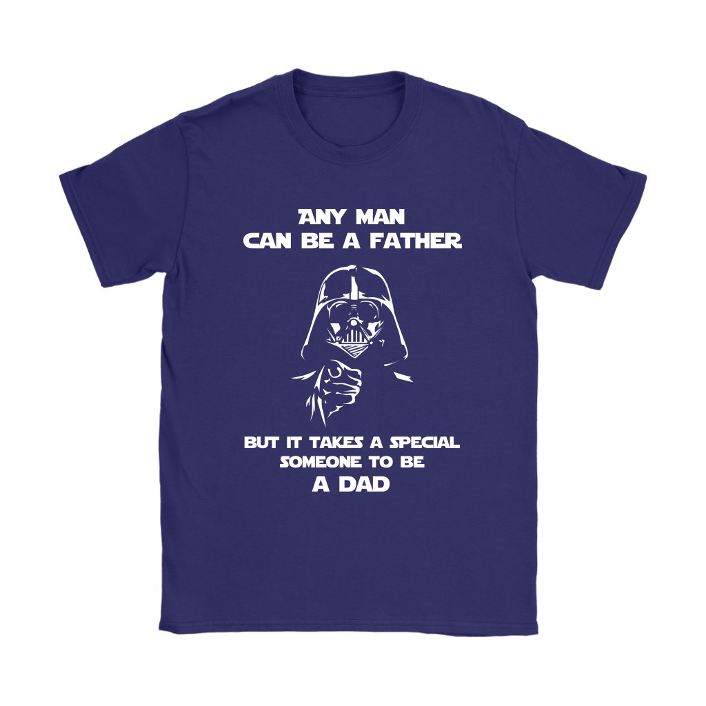 Any Man Can Be A Father It Takes A Special Someone To Be A Dad Shirts 9