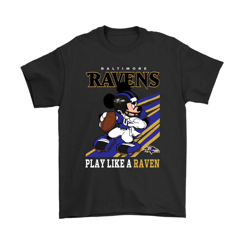 Baltimore Ravens Slogan Play Like A Raven Mickey Mouse NFL Shirts 1