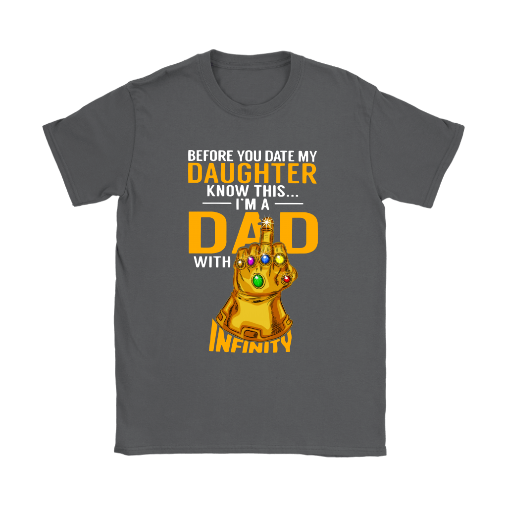 Before You Date My Daughter I'm A Dad With Infinity Guantlet Shirts 9