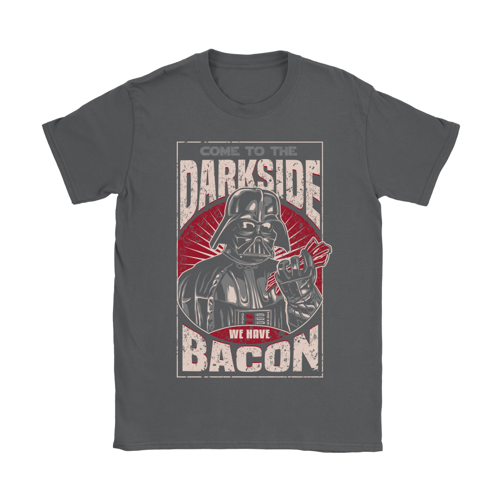Come To The Dark Side We Have Bacon Shirts 6
