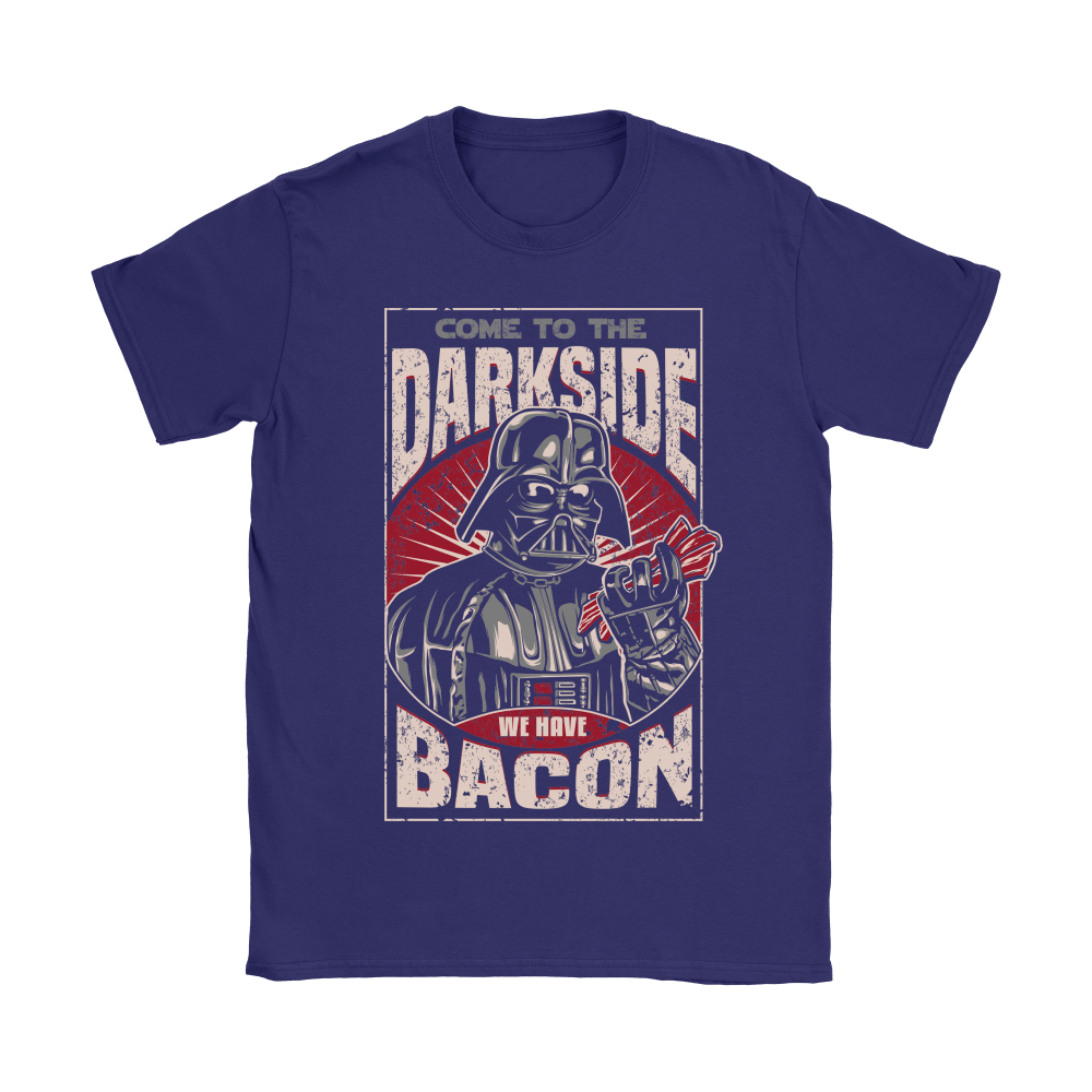 Come To The Dark Side We Have Bacon Shirts 8