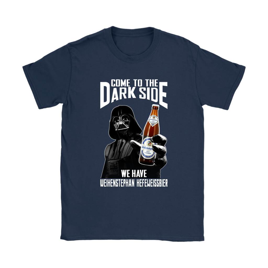 Come To The Dark Side We Have Weihenstephan Hefeweissbier Beer Shirts 10