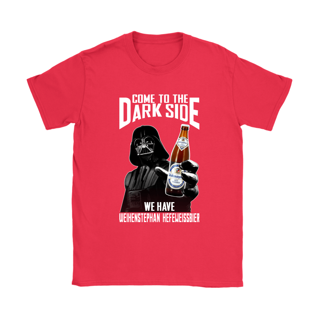 Come To The Dark Side We Have Weihenstephan Hefeweissbier Beer Shirts 12
