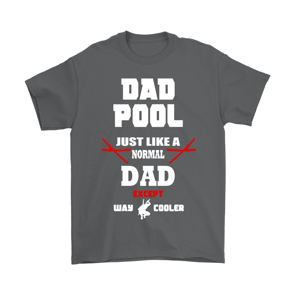 Dad Pool Just Like A Normal Dad Except Way Cooler Shirts 2