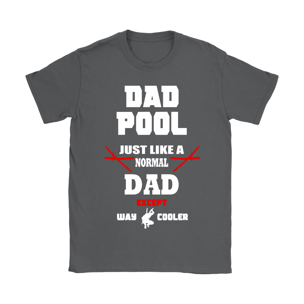 Dad Pool Just Like A Normal Dad Except Way Cooler Shirts 8