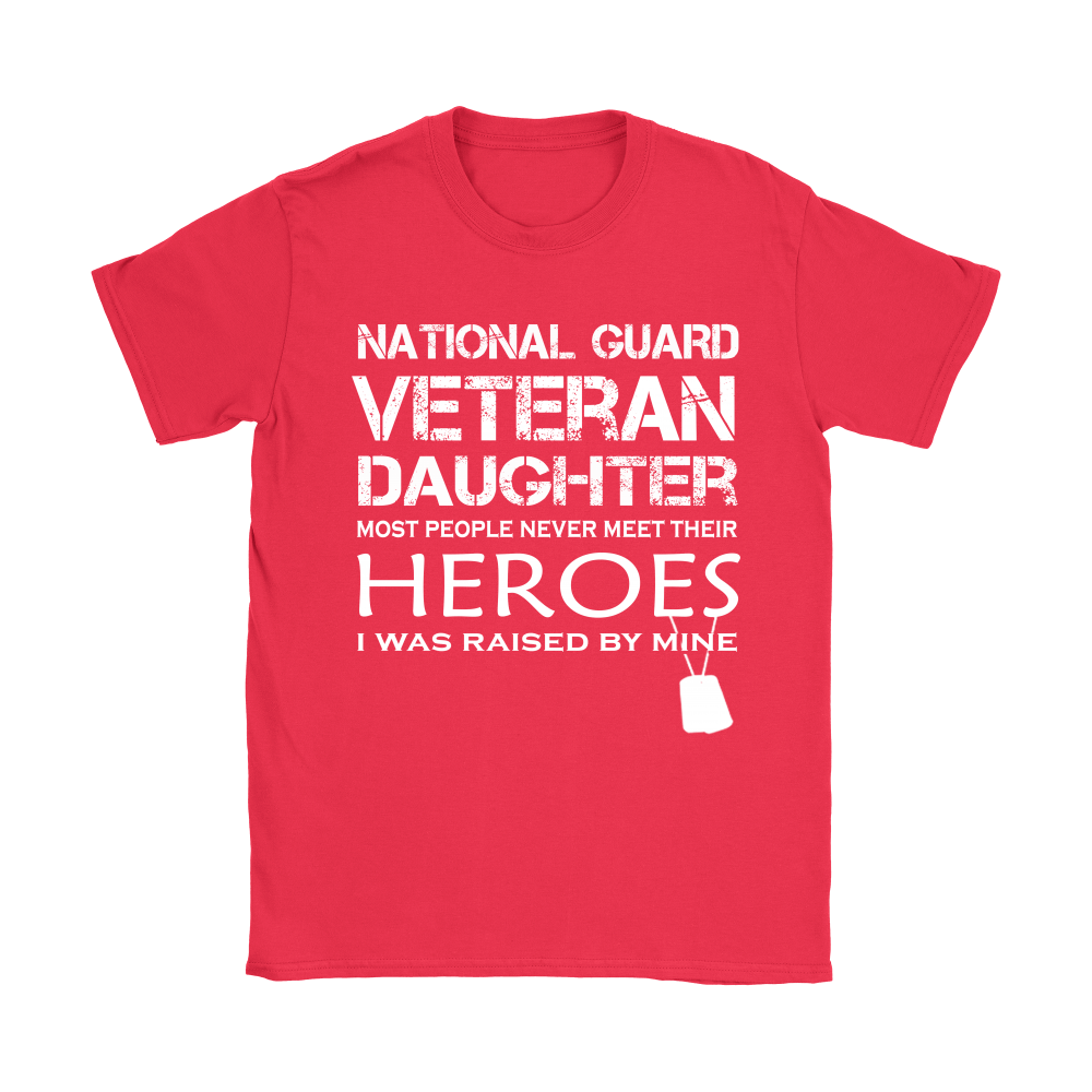 Daughter Was Raised By Her Hero National Guard Veteran Shirts 12
