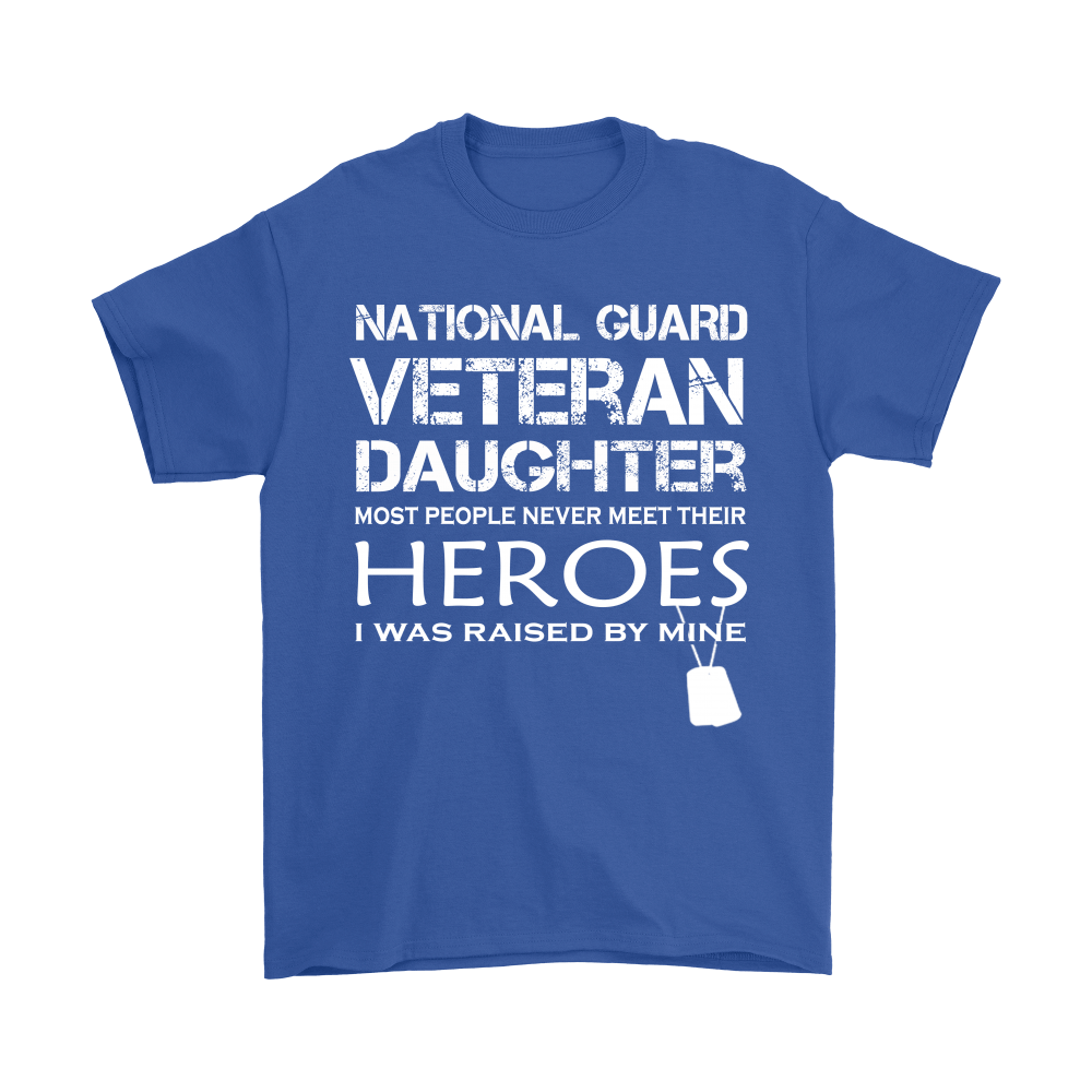 Daughter Was Raised By Her Hero National Guard Veteran Shirts 6