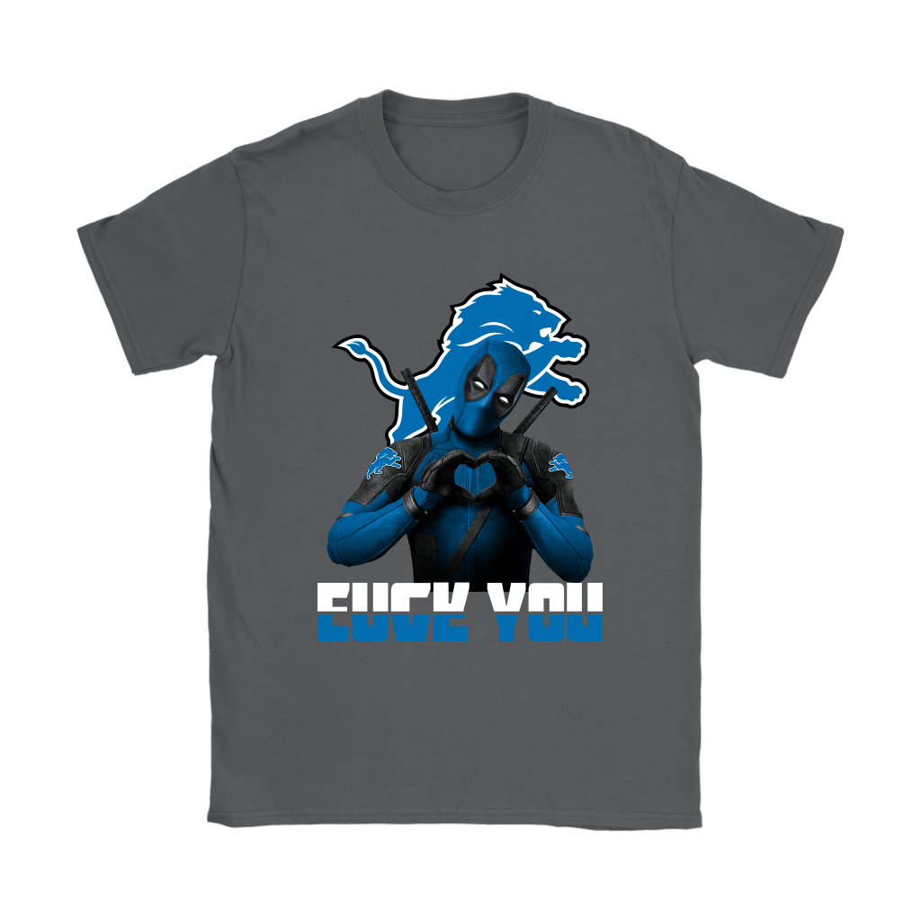 Detroit Lions x Deadpool Fuck You And Love You NFL Shirts 8