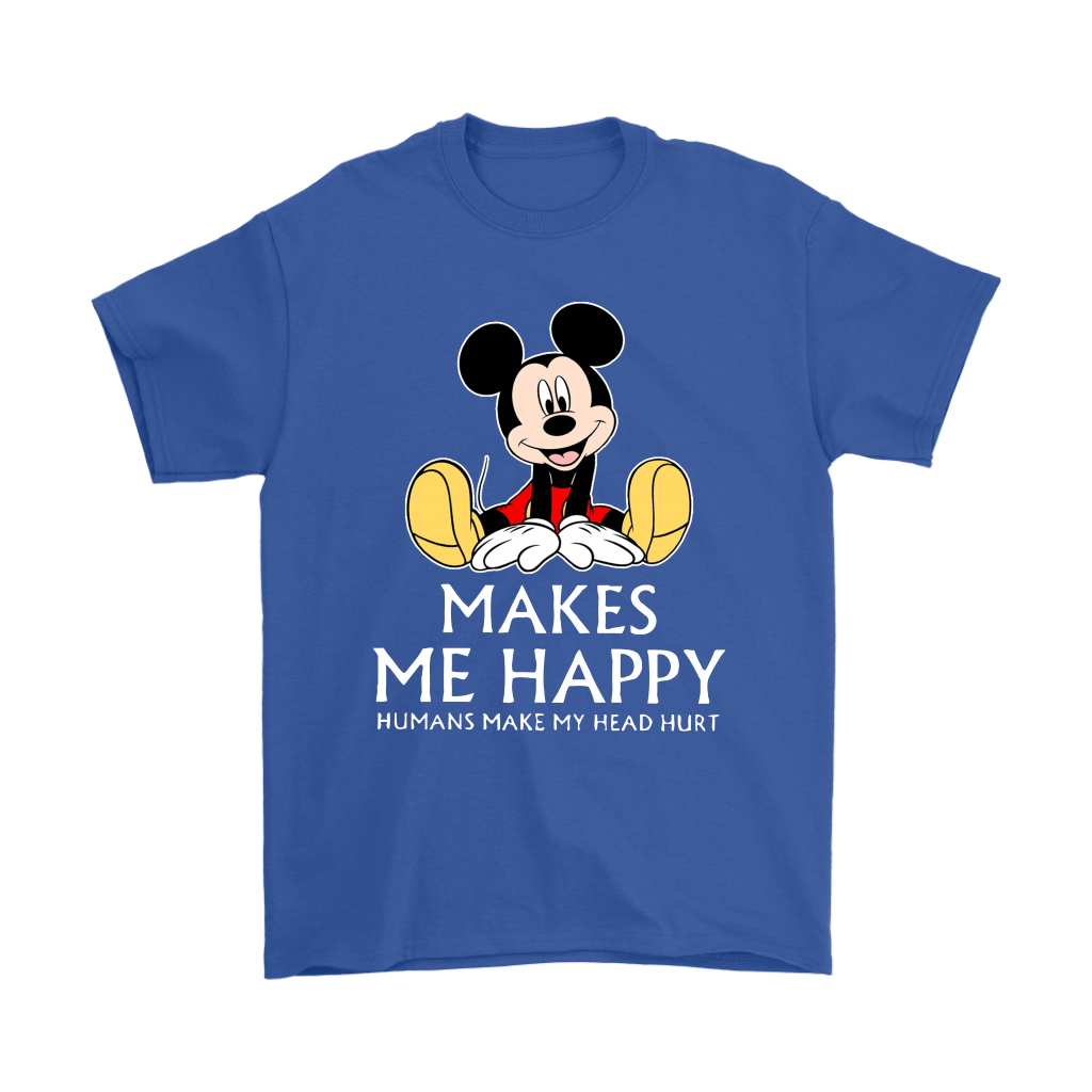 Disney Mickey Mouse Makes Me Happy Humans Make My Head Hurt Shirts 6