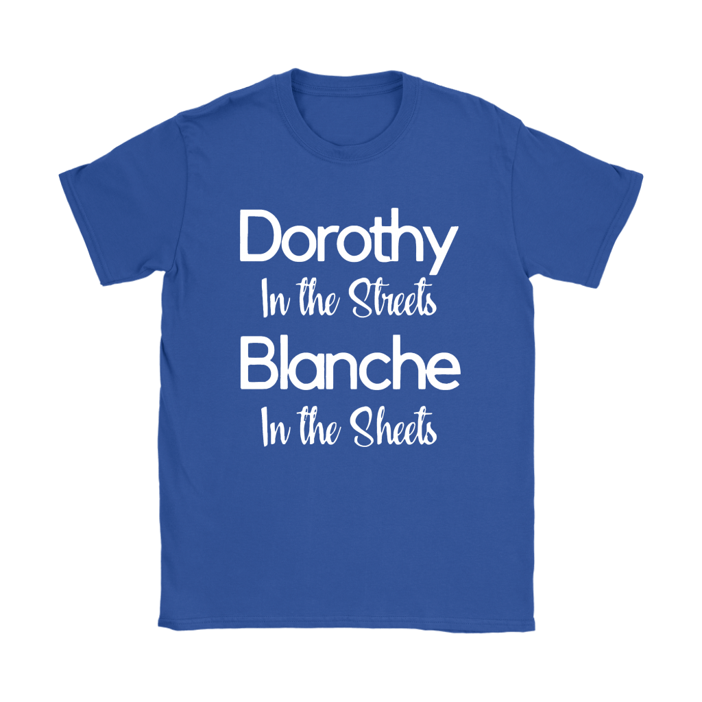 Dorothy In The Streets Blanch In The Sheets The Golden Girls Shirts 13
