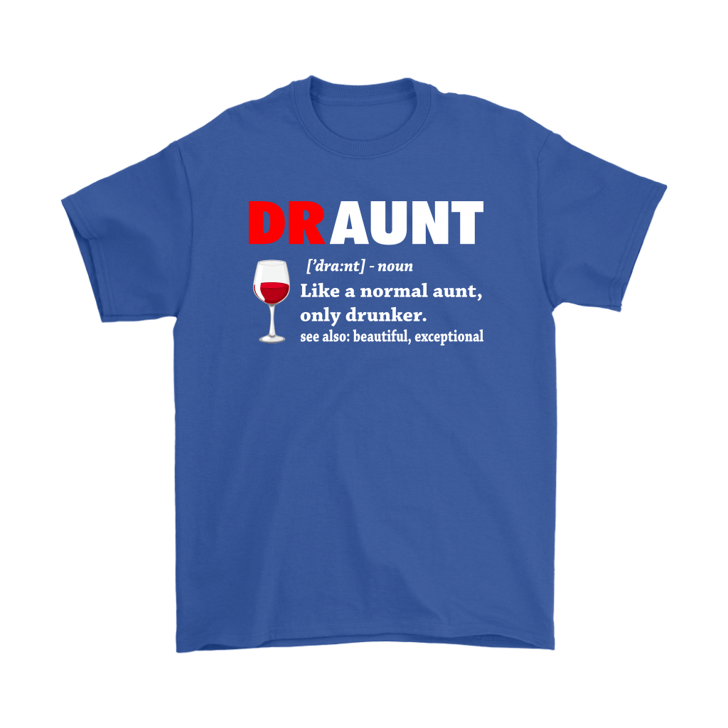 Draunt Like A Normal Aunt Only Drunker Definition Shirts 5