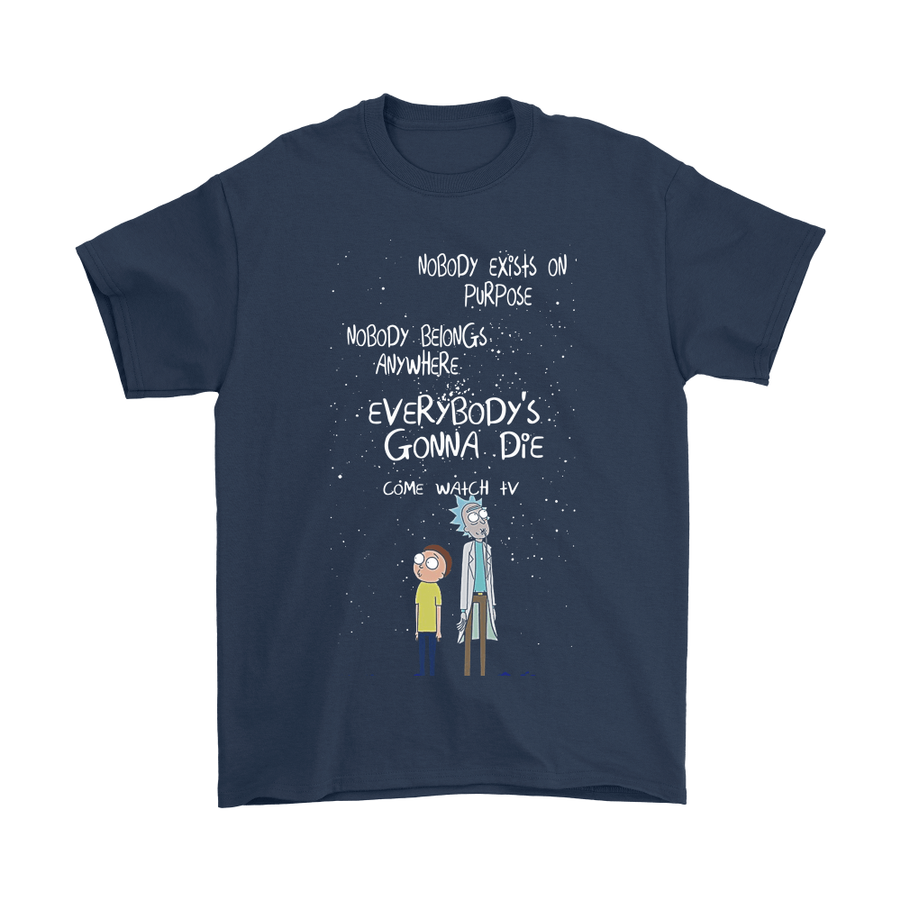 Everybody's Gonna Die Come Watch Tv Rick And Morty Shirts 3