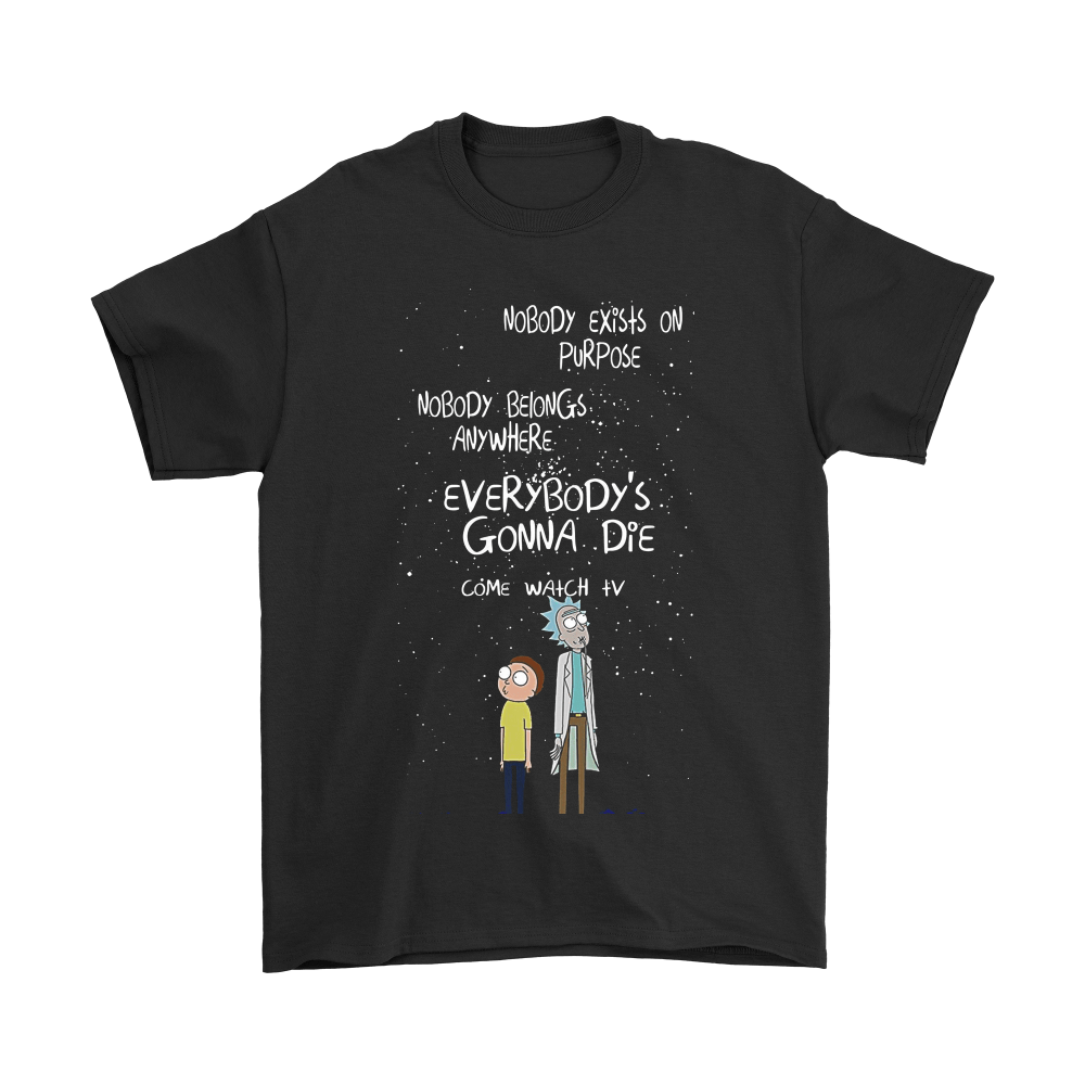 Everybody's Gonna Die Come Watch Tv Rick And Morty Shirts 1
