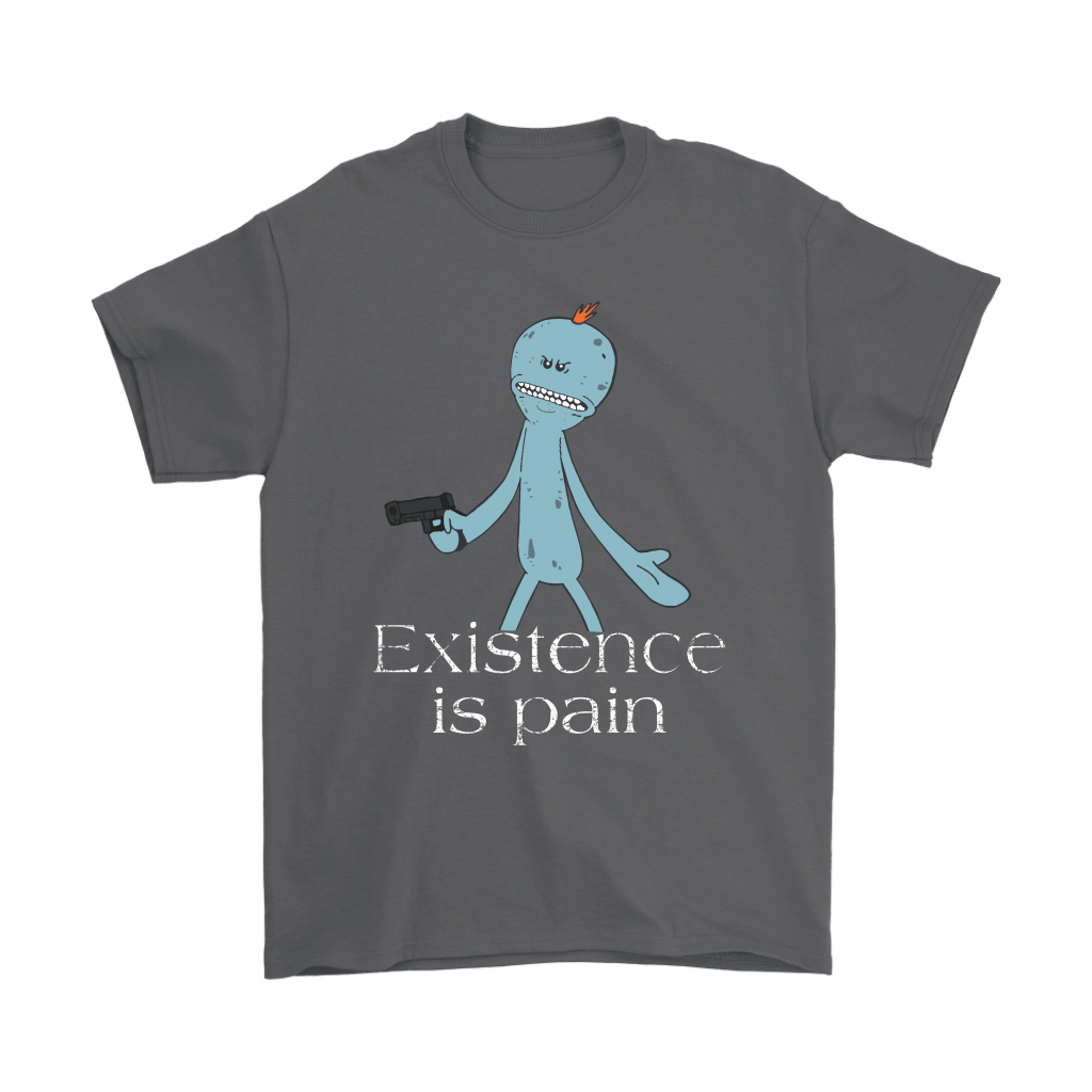 Existence Is Pain Meeseeks Rick And Morty Shirts 2