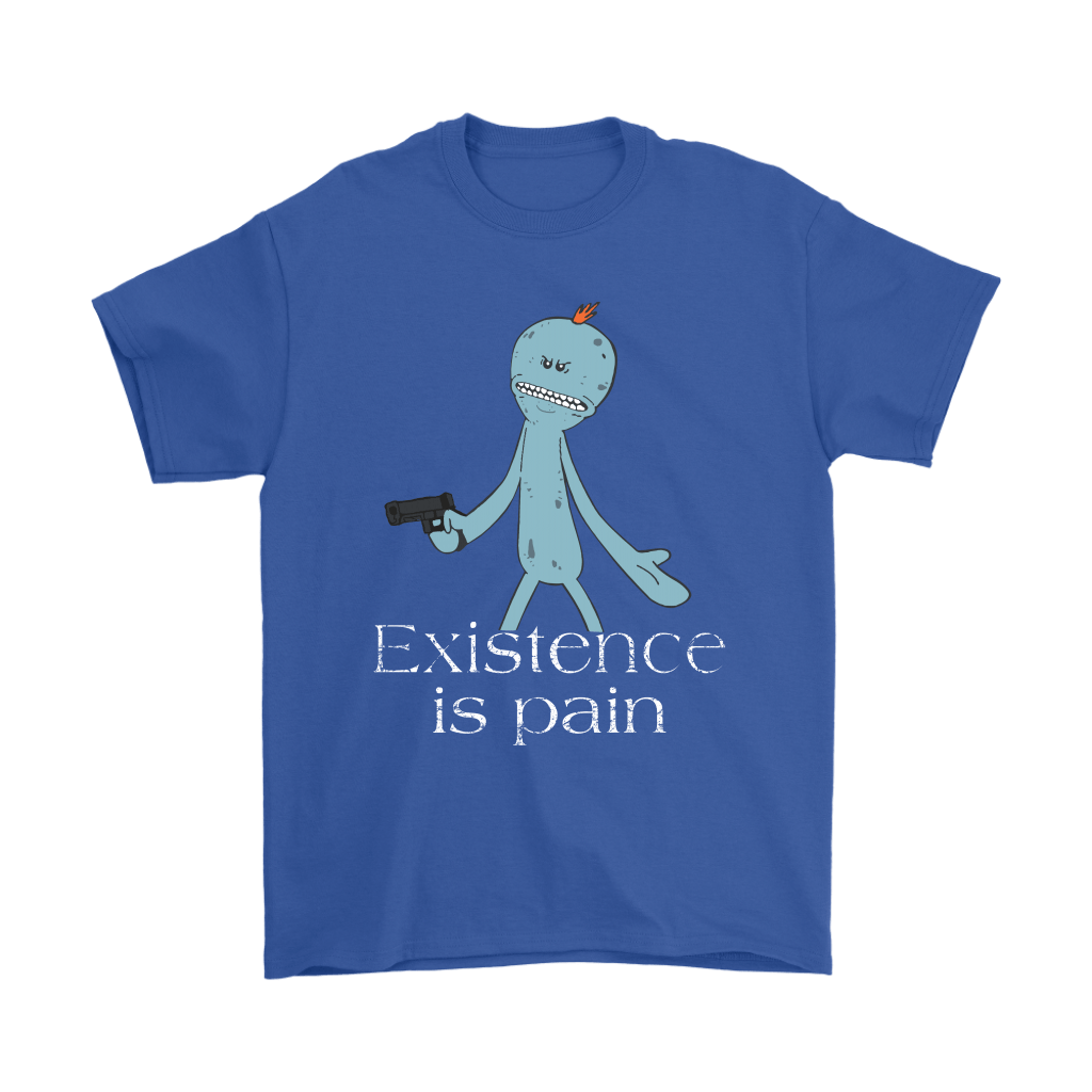 Existence Is Pain Meeseeks Rick And Morty Shirts 6