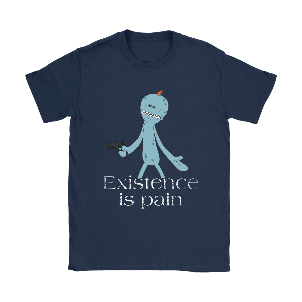 Existence Is Pain Meeseeks Rick And Morty Shirts 10