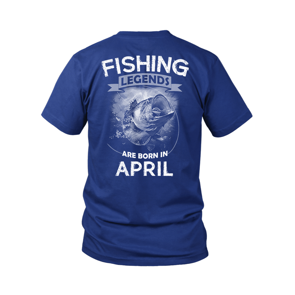 Fishing Legends Are Born In April Shirts 4