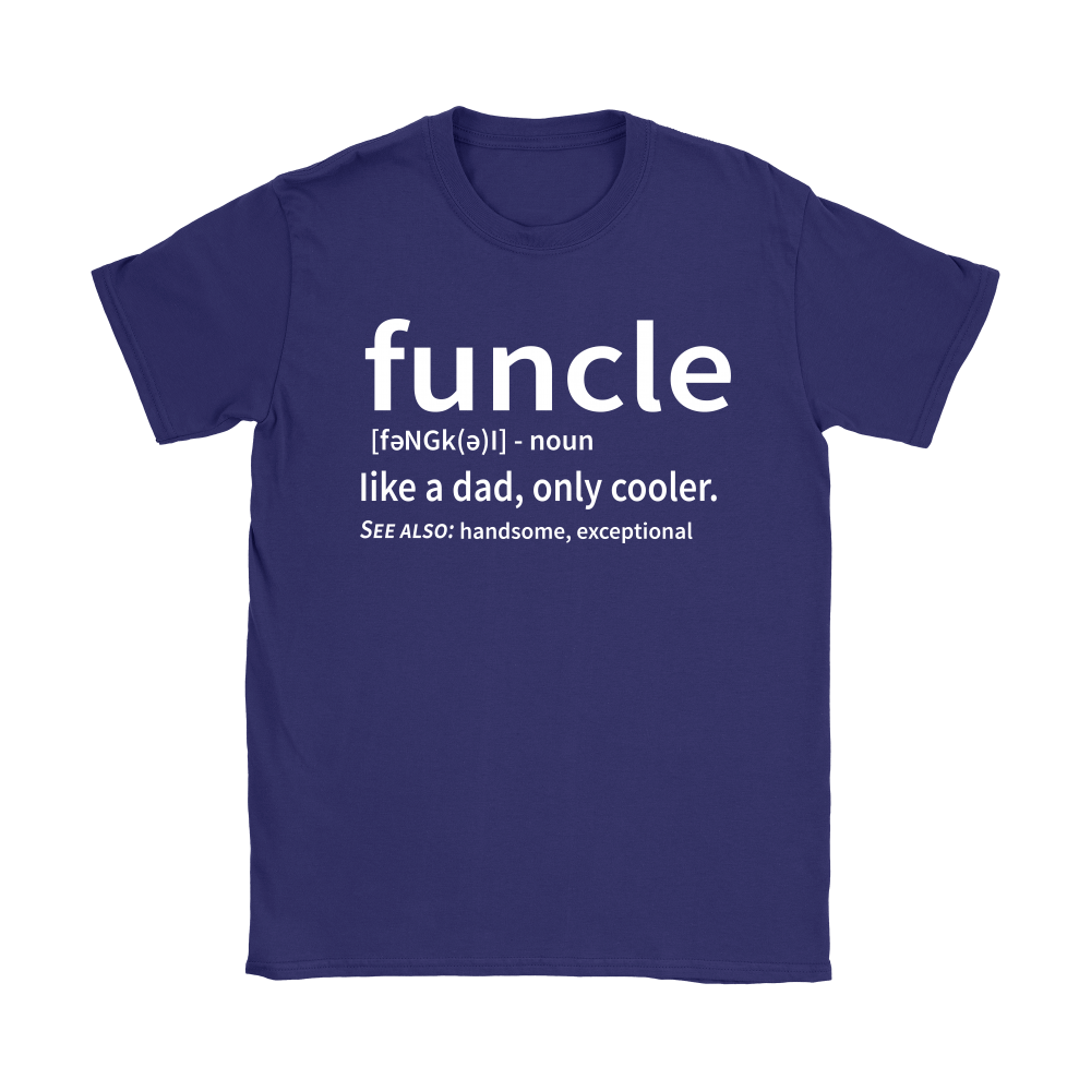 Funcle Like A Dad Only Cooler Definition Shirts 12