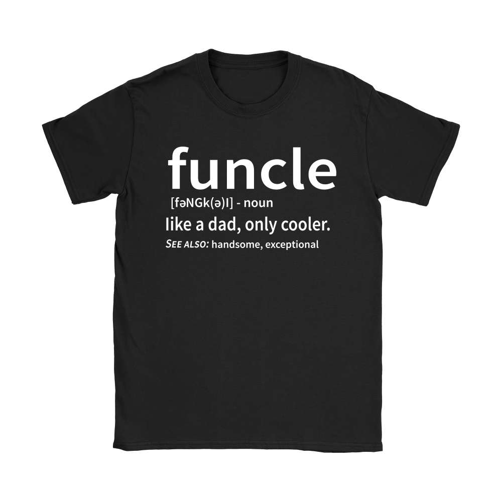 Funcle Like A Dad Only Cooler Definition Shirts 8