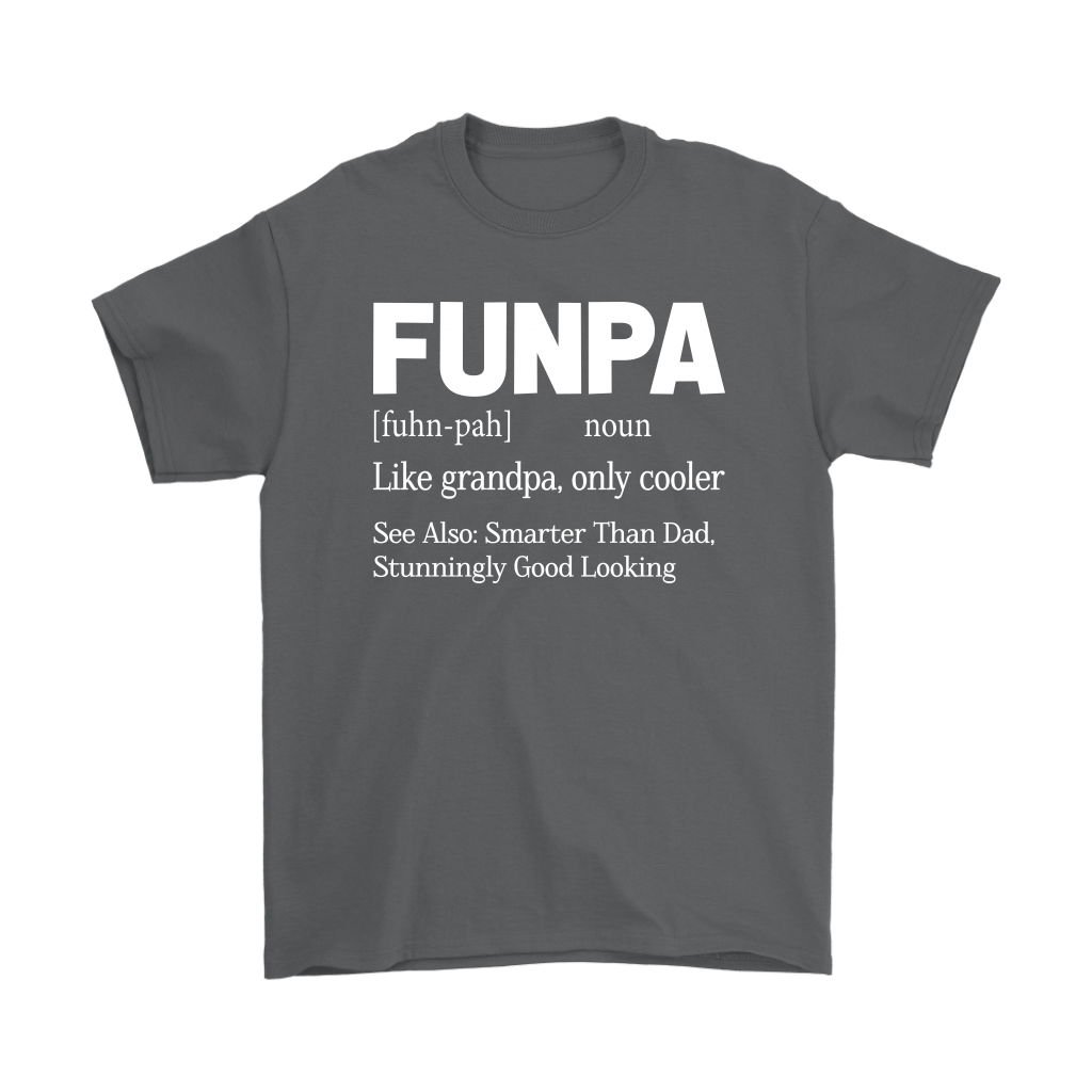 Funpa Funny Grandpa Good Looking Smarter Than Dad Definition Shirts 2