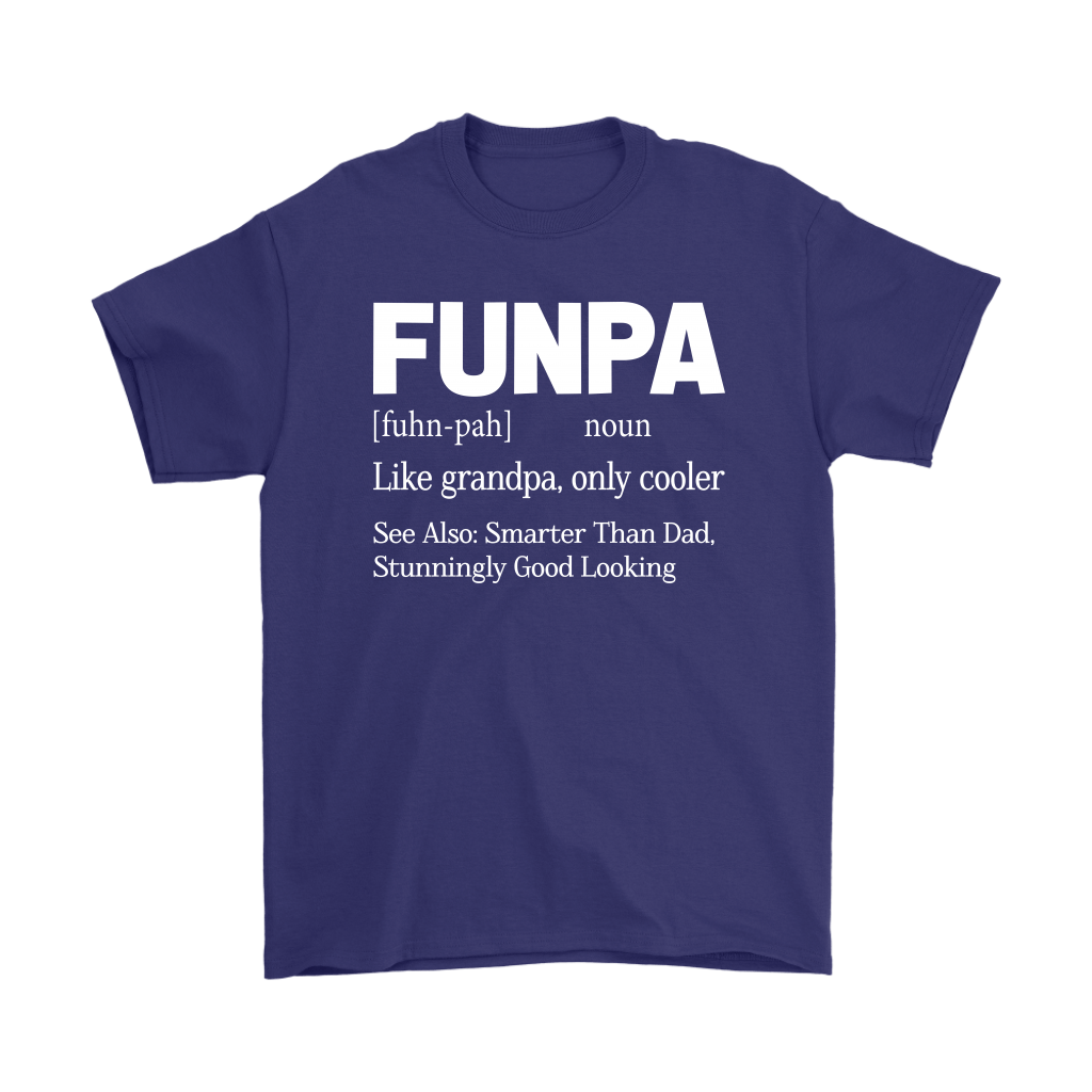 Funpa Funny Grandpa Good Looking Smarter Than Dad Definition Shirts 4