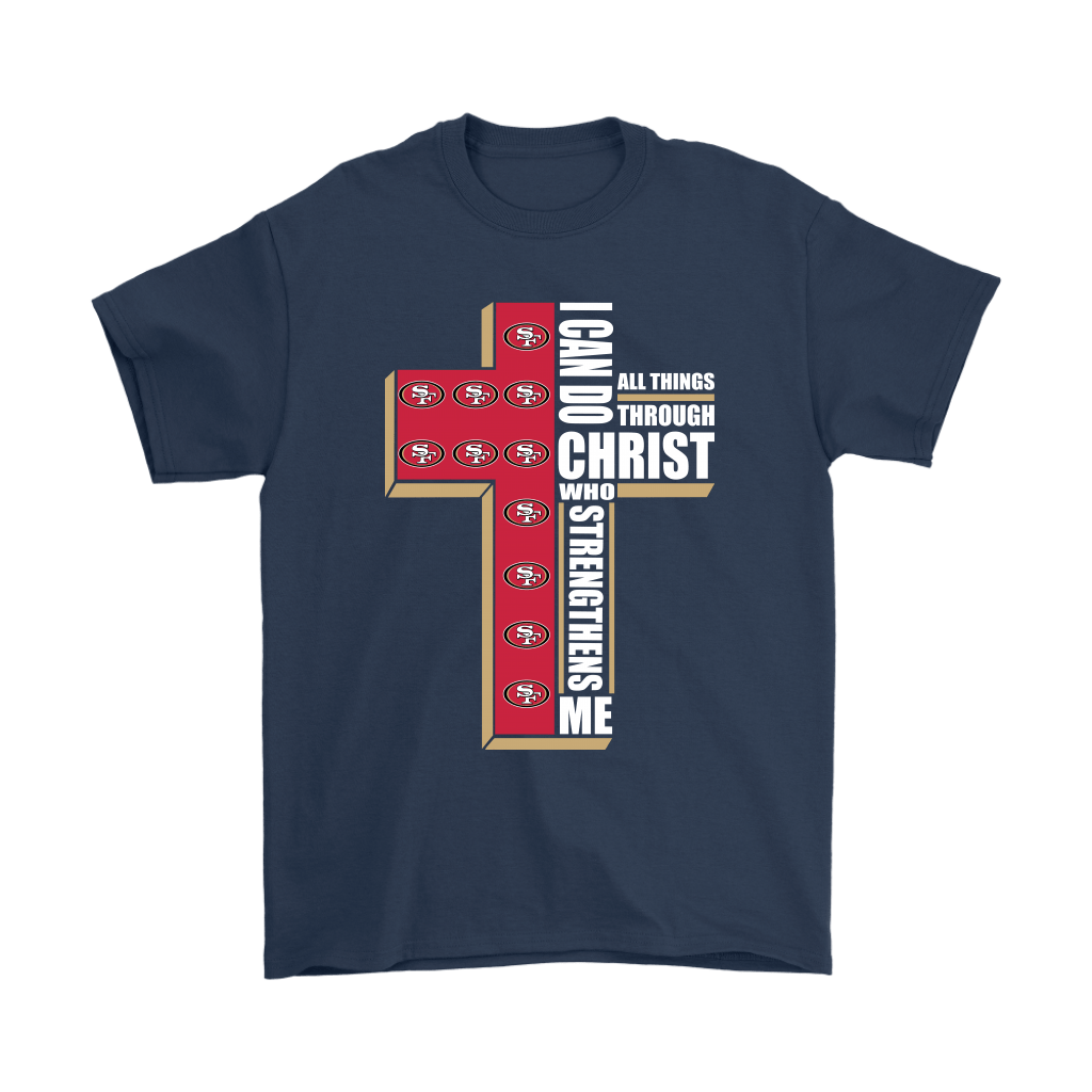 I Can Do All Things Through Christ San Francisco 49ers Shirts 3