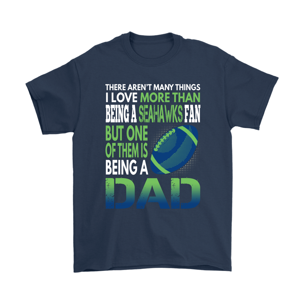 Seattle Seahawks American Football Team Only Thing I Love More Than Being Daddy T Shirt