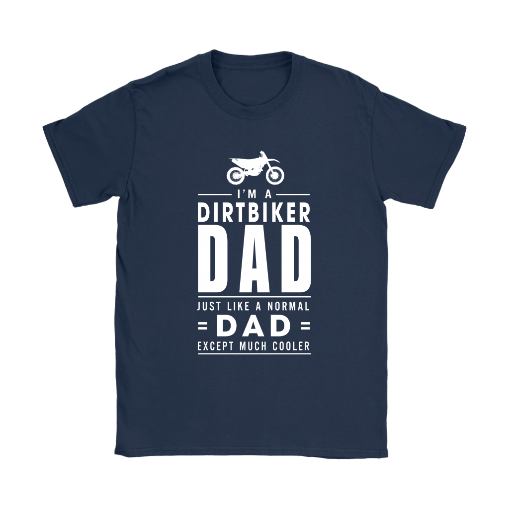 I'm A Dirtbiker Dad Just Like A Normal Dad Shirts 10