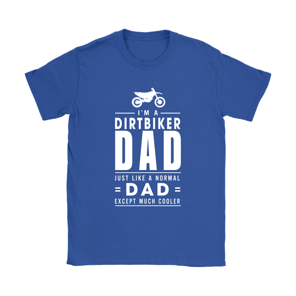 I'm A Dirtbiker Dad Just Like A Normal Dad Shirts 13
