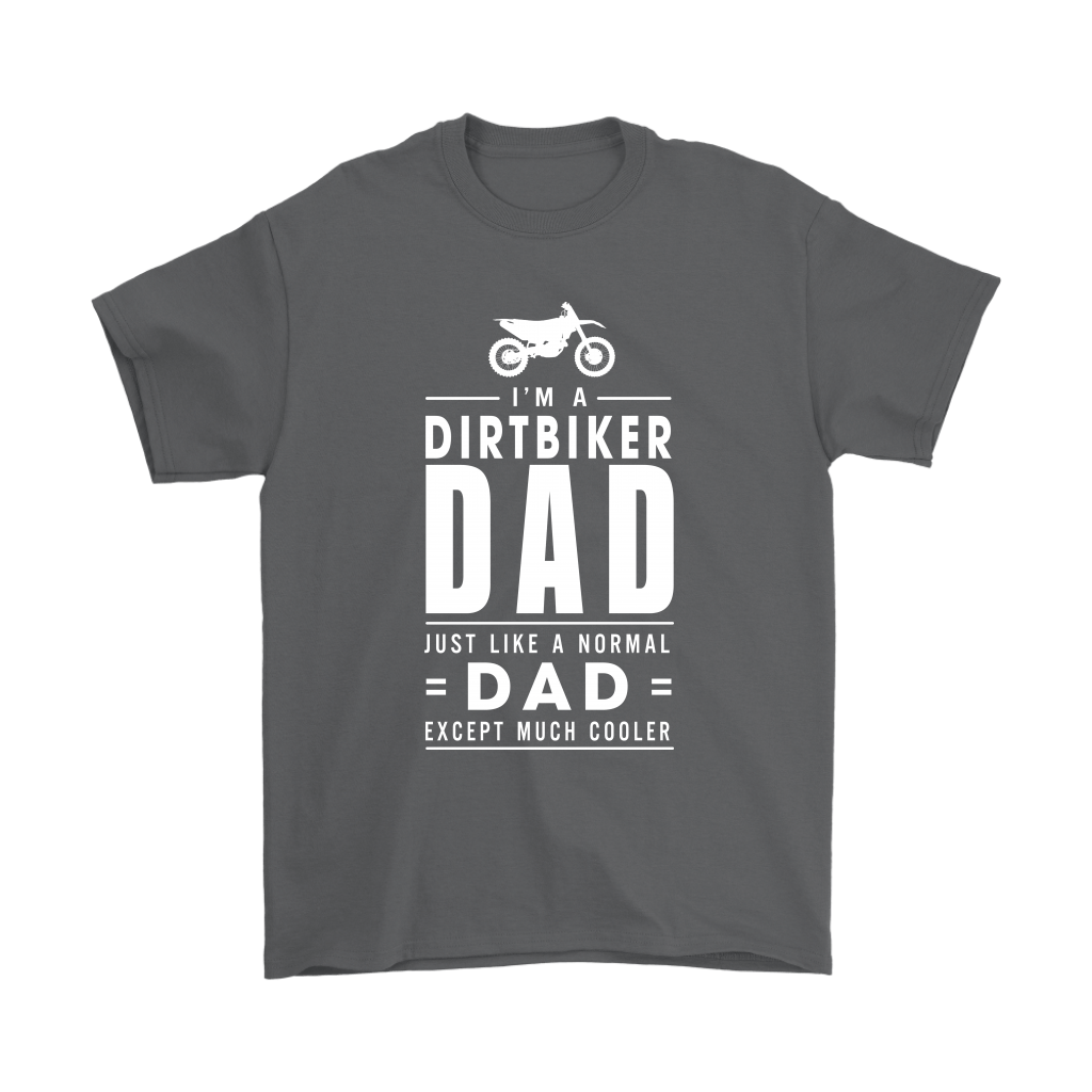 I'm A Dirtbiker Dad Just Like A Normal Dad Shirts 2