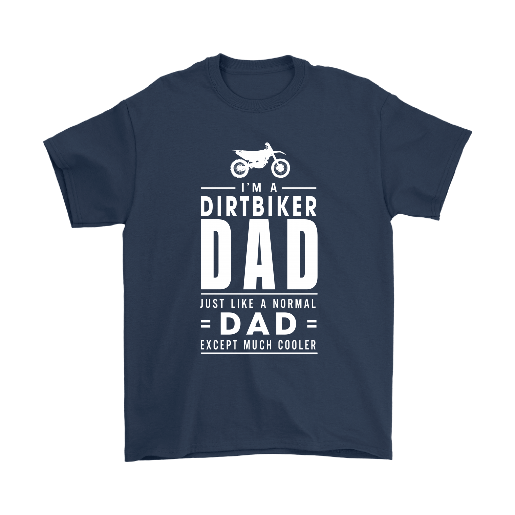 I'm A Dirtbiker Dad Just Like A Normal Dad Shirts 3