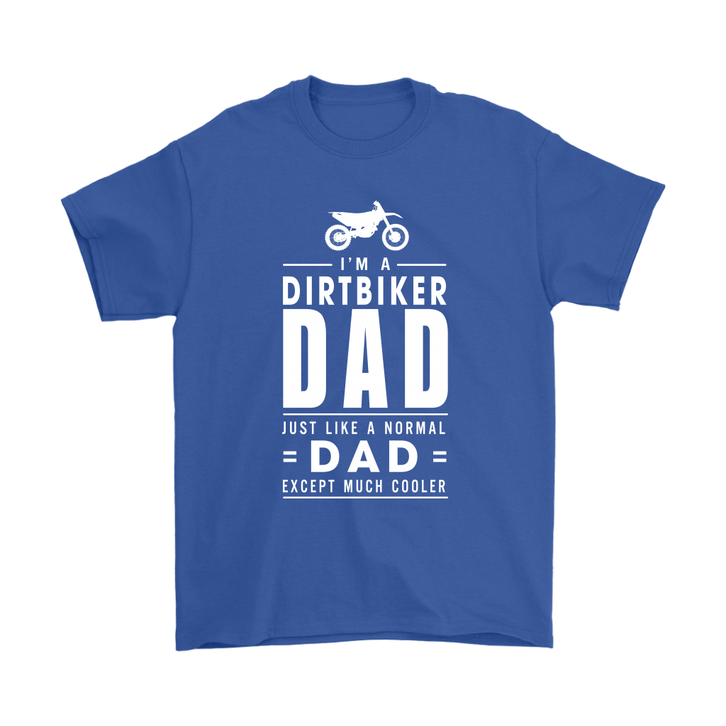 I'm A Dirtbiker Dad Just Like A Normal Dad Shirts 6