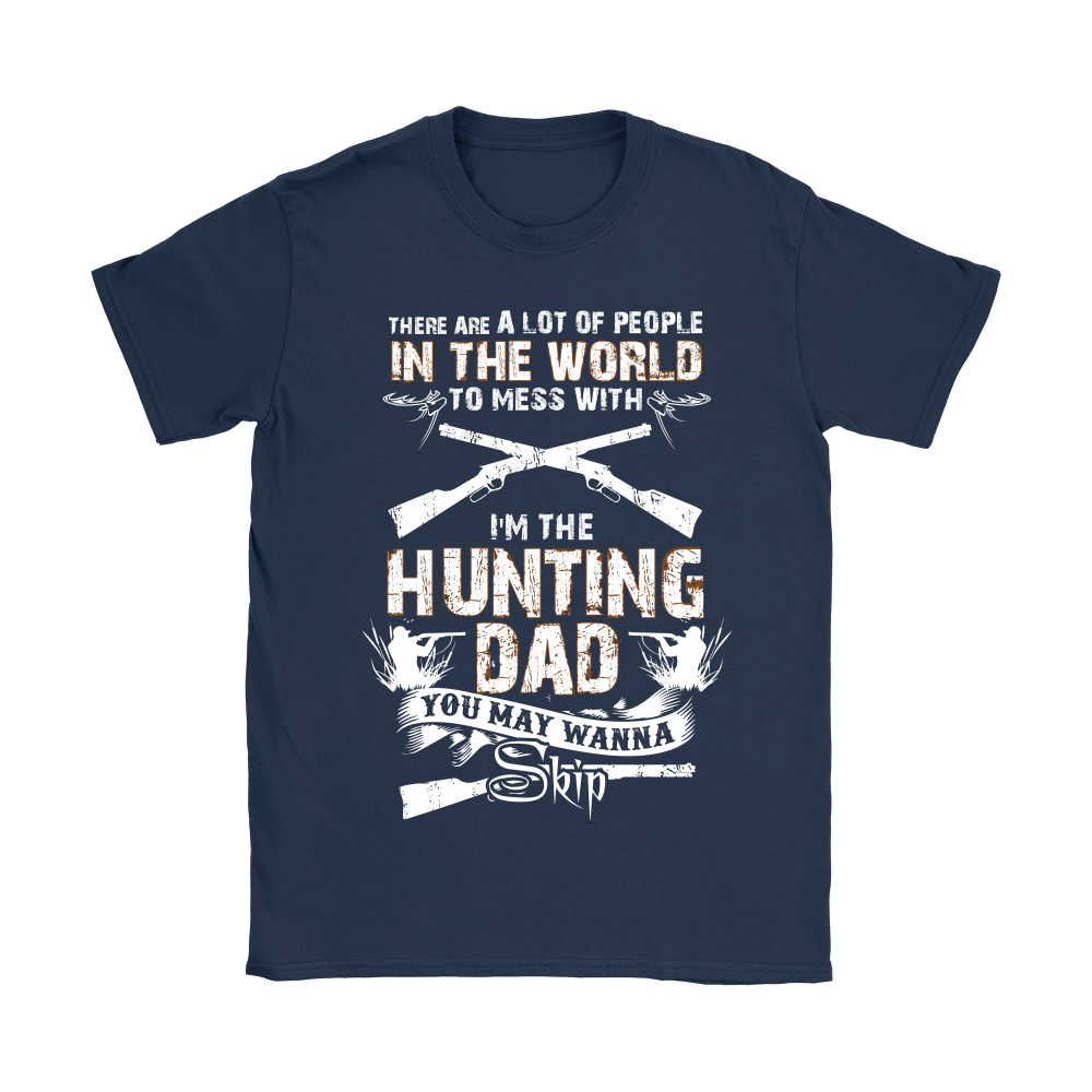 I'm The Hunting Dad Don't Mess With Me Shirts 9