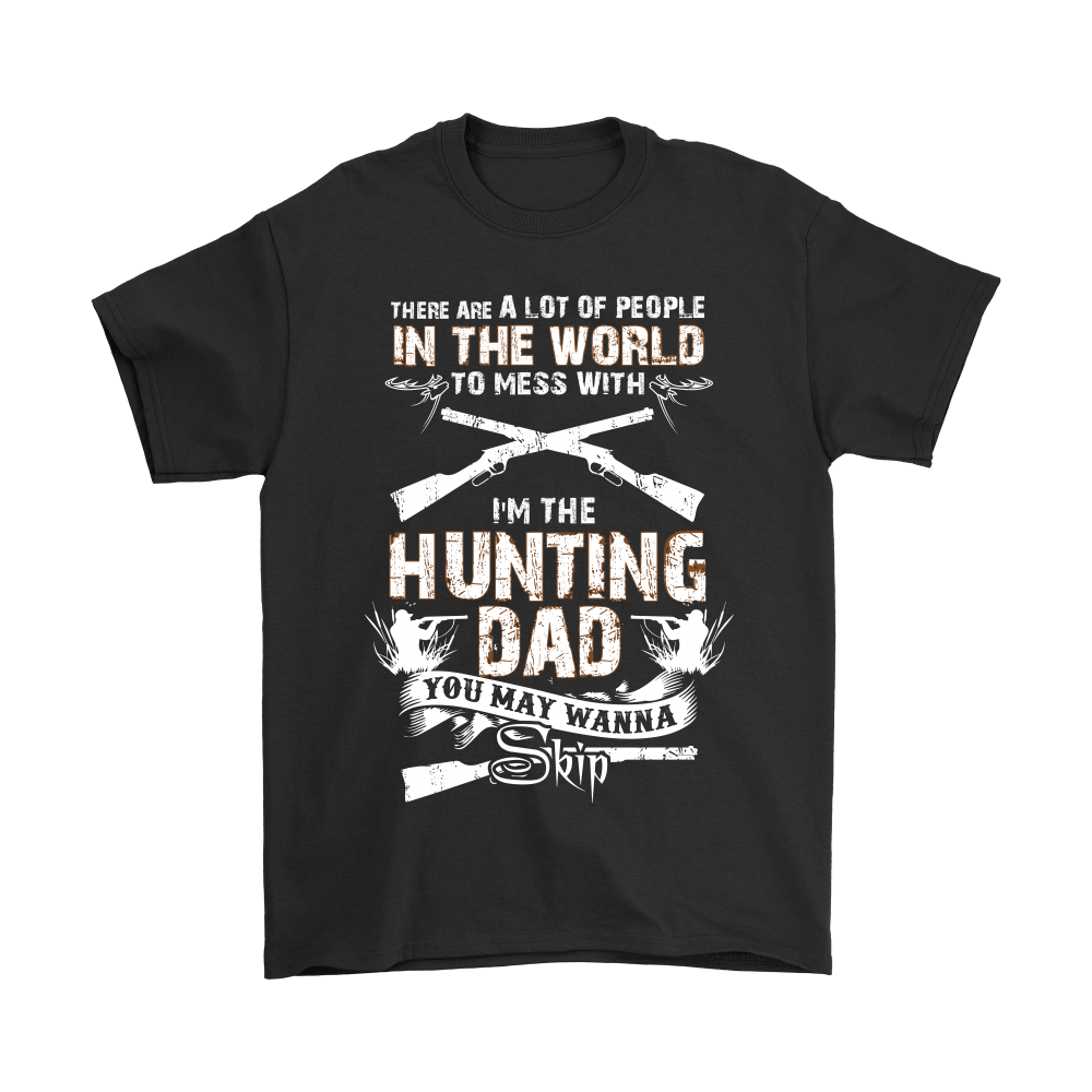 I'm The Hunting Dad Don't Mess With Me Shirts 1