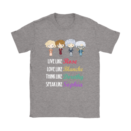 Live Love Think Speak Like Golden Girls Shirts 12