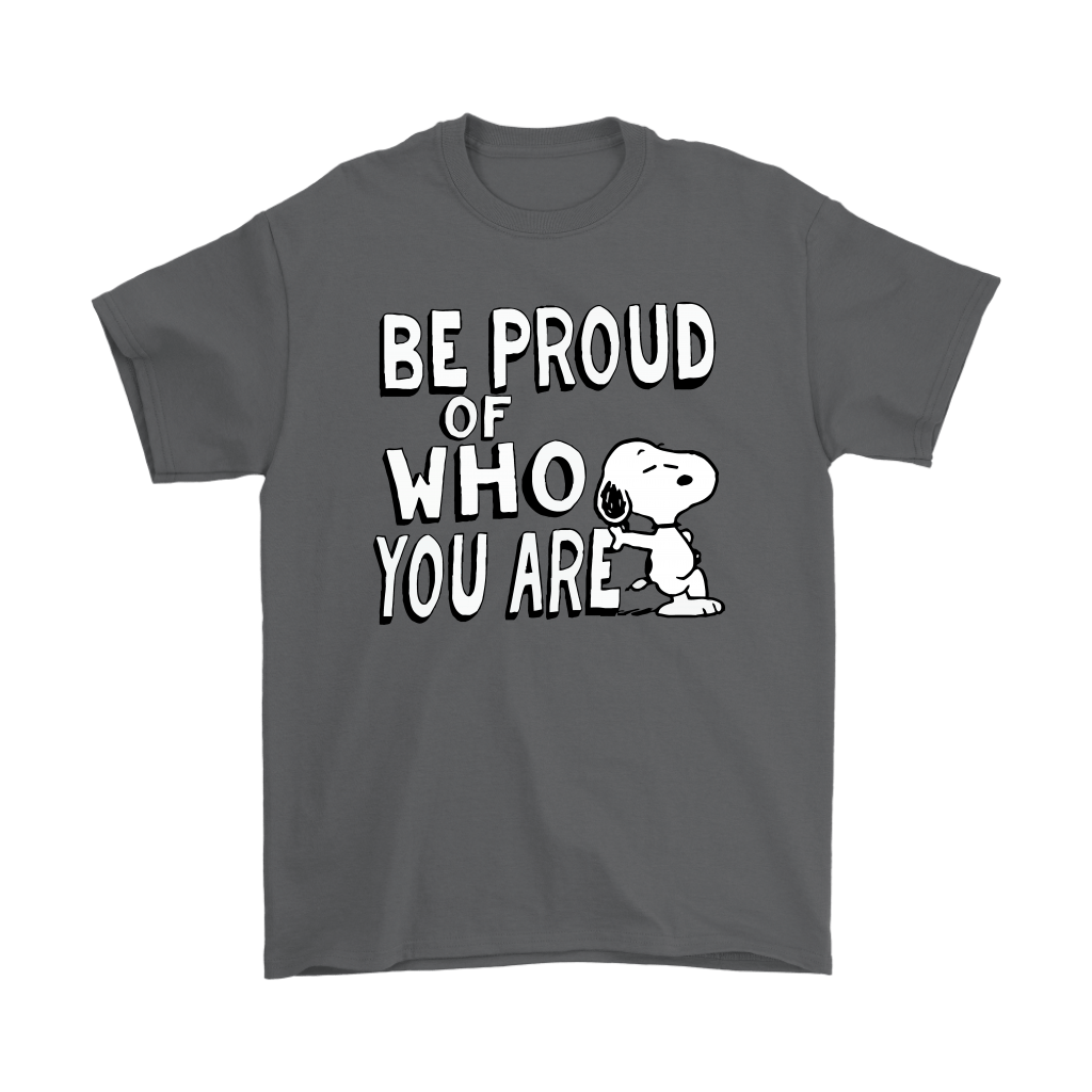 Be Proud Of Who You Are Snoopy Shirts 2