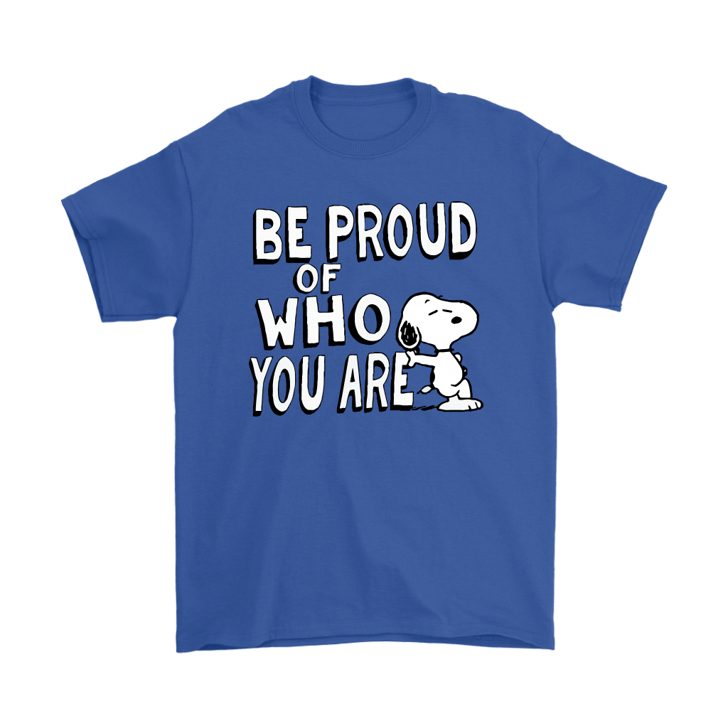 Be Proud Of Who You Are Snoopy Shirts 5