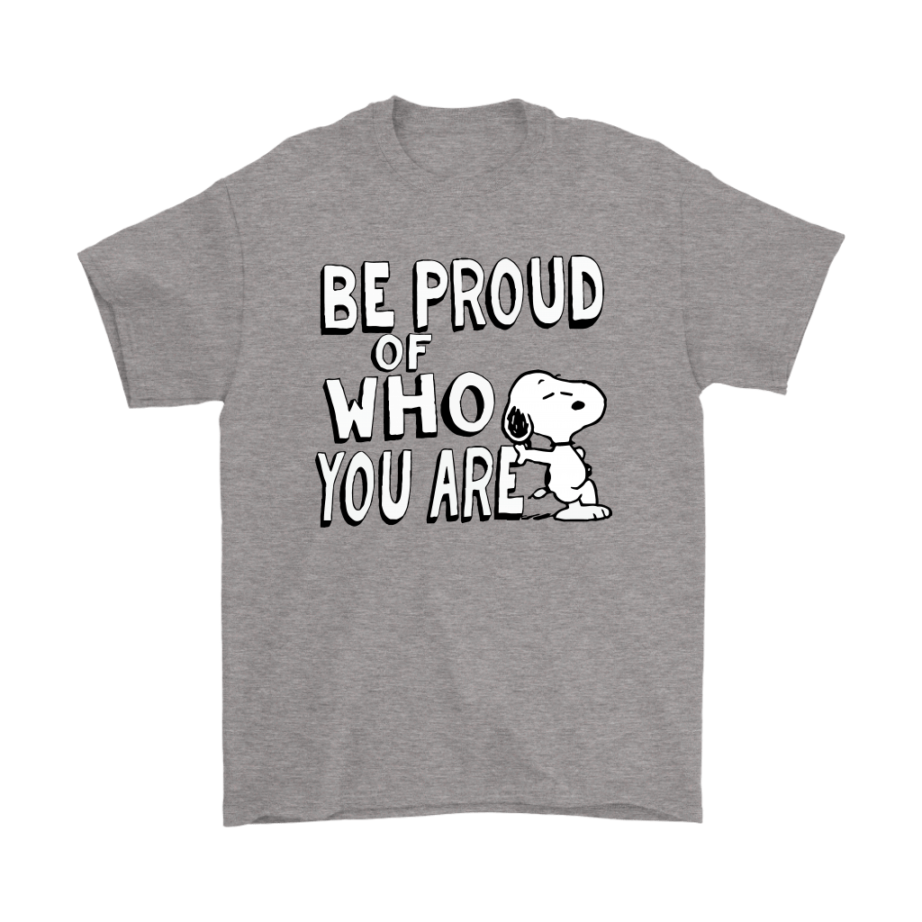 Be Proud Of Who You Are Snoopy Shirts 6