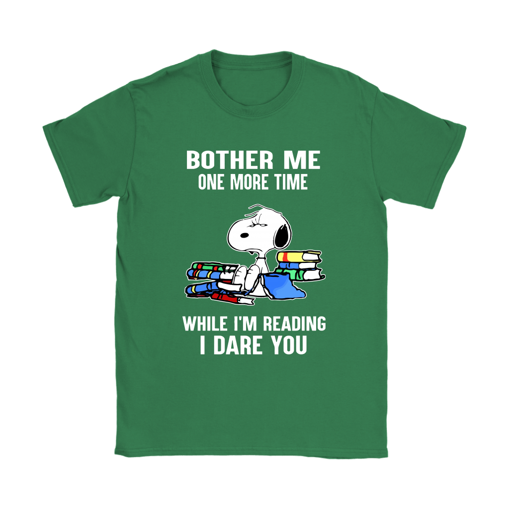 Bother Me One More Time While I'm Reading I Dare You Snoopy Shirts 14