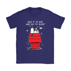Give It To God And Go To Sleep Woodstock & Snoopy Shirts 19