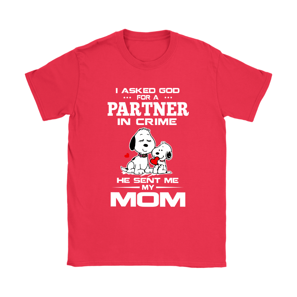 I Asked God For A Partner In Crime He Sent Me My Mom Snoopy Shirts 6