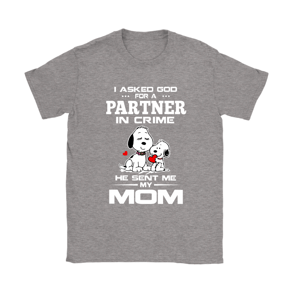 I Asked God For A Partner In Crime He Sent Me My Mom Snoopy Shirts 8