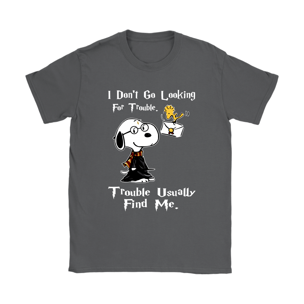 I Don't Go Looking For Trouble Harry Potter x Snoopy Shirts 9