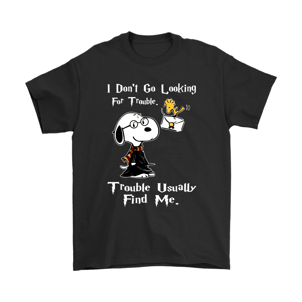 I Don't Go Looking For Trouble Harry Potter x Snoopy Shirts 1