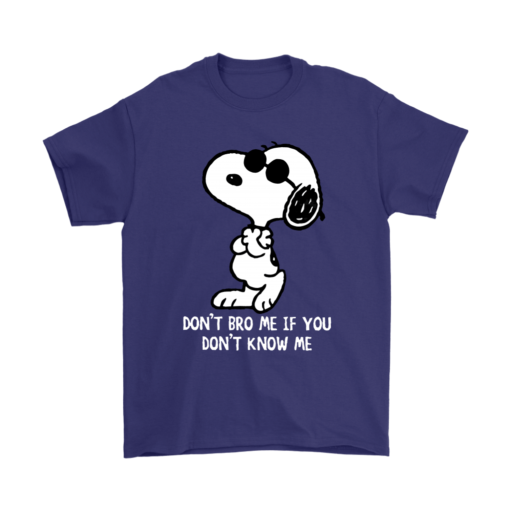 Joe Cool Don't Bro Me If You Don't Know Me Snoopy Shirts 4