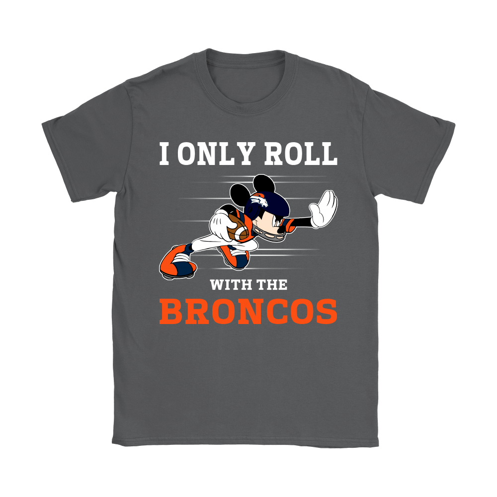 NFL Mickey Mouse I Only Roll With Denver Broncos Shirts 9